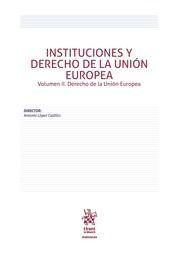 Instituciones y derecho de la Unión Europea. Vol. II, Derecho de la Unión Europea.     Tirant lo Blanch, 2016