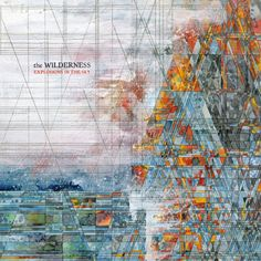 Explosions In The Sky – The Wilderness (8,6)