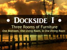 Click on web link to see online catalog The Dockside I is a three room furniture package deal available in Myrtle Beach. This includes one bedroom, one living room, and one dining room, taxes, delivery, setup and trash removal. We take care of all the work!