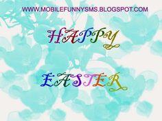 MOBILE FUNNY SMS: EASTER SMS EASTER SMS, EASTER, EASTER WISHES, EASTER MESSAGES, HAPPY EASTER WISHES, EASTER IMAGES, EASTER PHOTOS, EASTER WISHES GREETINGS, EASTER MESSAGE. EASTER GREETINGS, EASTER QUOTES, EASTER DAY, EASTER GREETING CARDS, EASTER MEANING, EASTER PICS, EASTER SUNDAY, HAPPY EASTER QUOTES, EASTER WISHES MESSAGES, EASTER WALLPAPER, EASTER PICTURES, EASTER EGGS