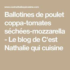 Ballotines de poulet coppa-tomates séchées-mozzarella - Le blog de C'est Nathalie qui cuisine