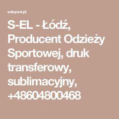 S-EL - Łódź, Producent Odzieży Sportowej, druk transferowy, sublimacyjny, +48604800468