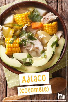 Colombian cuisine: ajiaco soup with chicken and vegetables close Colombian Cuisine, Chicken And Vegetables, Snacks, Cooking, Food, Dishes, Fresh Squeezed Juices, American Recipes, Cooker Recipes