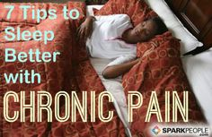 Chronic pain can make it difficult to get a good night's sleep but restful sleep helps with pain management. Here's how to break the vicious cycle of pain and sleep. via @SparkPeople