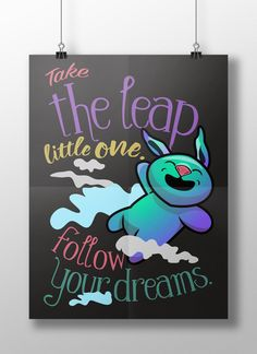 Printable Poster - Take the leap little one. Follow your dreams. - Typography Print Colour Illustrated Wall Art Poster Print by GnudlePye on Etsy Typography Prints, Quote Prints, Poster Prints, Canvas Prints, Posters, Nursery Wall Art, Nursery Decor, Playroom, Dreaming Of You