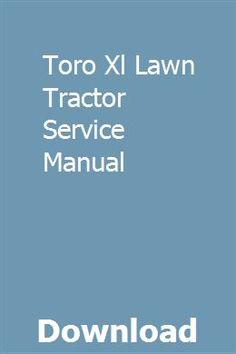 Toro Xl Lawn Tractor Service Manual Repair Manuals Chilton Repair Manual Manual