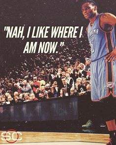 """Russell knows!!  Go Thunder!!!!!!!!!!!"