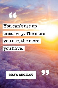 You can't use up creativity!