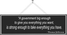 A Government Big Enough Thomas Jefferson Quote Sign with Black Background and White Text