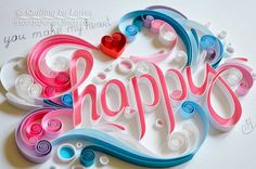 Original Paper Quilling Wall Art - You make my heart happy. Quilling Letters, Quilling Craft, Quilling Designs, Paper Quilling, Quiling Paper, Paper Art, Paper Crafts, Quilling Tutorial, Pastel Paper