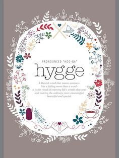 I realized that my way of life actually has a name: Hygge.