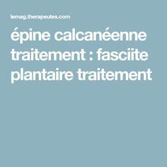 épine calcanéenne traitement : fasciite plantaire traitement