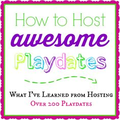 Playdate Hosting Ideas & Tips- Simple tricks I've learned after hosting 200 playdates in the past 7 years.