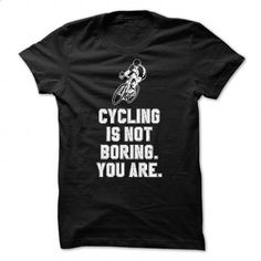 Cycling is not boring - 0116 - #crew neck sweatshirts #make your own t shirts. GET YOURS => https://www.sunfrog.com/LifeStyle/Cycling-is-not-boring--0116.html?60505