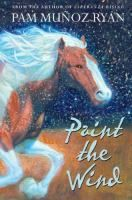 Paint the wind / After her overprotective grandmother has a stroke, Maya, an orphan, leaves her extremely restricted life in California to stay with her mother's family on a remote Wyoming ranch, where she discovers a love of horses and encounters a wild mare that her mother once rode.