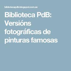 Biblioteca PdB: Versións fotográficas de pinturas famosas
