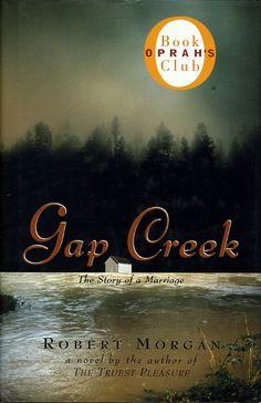 gap creek book | Morgan, Robert GAP CREEK. Chapel Hill, NC: Algonquin Books, 1999 ...