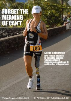 Sarah Reinertsen, first female amputee to finish the Ironman Triathlon World Championships Fitness Quotes, Fitness Tips, Health Fitness, Running Motivation, Fitness Motivation, Running Quotes, Fitness Inspiration, Motivation Inspiration, Workout Inspiration