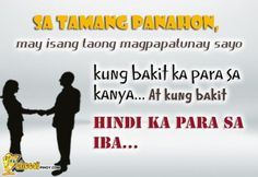 Cheesypinoy.com » We have a collection of Tagalog , Filipino , Pinoy , English Quotes about Love, Emo, Friendship, Sad, Inspirational and Motivational. We also have Funny Pictures of Filipino and PhilippinesSa tamang panahon... » Cheesypinoy.com