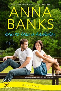 The Avid Book Collector: Release Blast & Giveaway ~ HOW TO LOSE A BACHELOR by Anna Banks