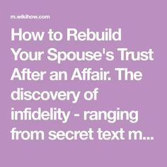 How to Rebuild Your Spouse's Trust After an Affair. The discovery of infidelity - ranging from secret text messages, phone conversations, or Internet exchanges and physical or emotional relationships to long-term extra-marital. Emotional Cheating, Emotional Infidelity, Emotional Affair, Second Chance Relationship Quotes, Relationship Advice, Marriage Advice Quotes, Most Beautiful Love Quotes, Best Love Quotes, Extra Marital Affair Quotes