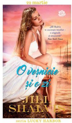O veşnicie şi o zi - Jill Shalvis - Seria Lucky Harbor - Cărţi Romantice Amanda Quick Books, Jill Shalvis, Sandra Brown, Wonder Woman, Romantic, Superhero, Writers, Movies, Women