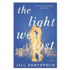 The Light We Lost by Jill Santopolo bestproductscom