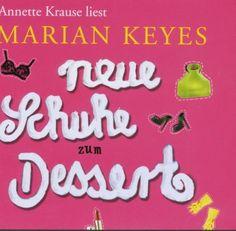 Neue Schuhe zum Dessert -CD: Amazon.de: Marian Keyes, Annette Krause: Bücher Johann Wolfgang Von Goethe, Amazon, Desserts, Film, New Shoes, Reading Books, Tailgate Desserts, Amazons, Riding Habit
