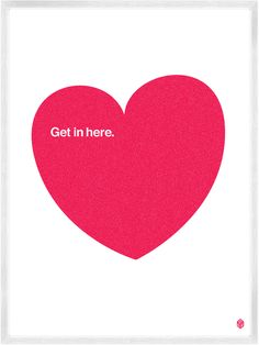 This would be a pretty adorable way to tell someone (or remind them) that you love them. :: Get In Here Red Print by Christopher David Ryan
