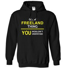 Its A FREELAND Thing - #funny sweatshirt #sueter sweater. LOWEST PRICE => https://www.sunfrog.com/Names/Its-A-FREELAND-Thing-dccxm-Black-14014324-Hoodie.html?68278