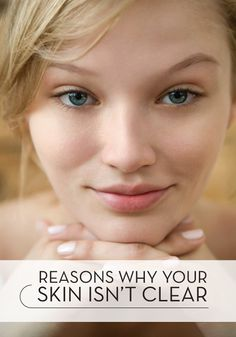 Some of these reasons might be affecting your skin care success.