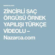 ZİNCİRLİ SAÇ ÖRGÜSÜ ÖRNEK YAPILIŞI TÜRKÇE VİDEOLU – Nazarca.com