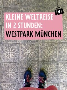On the way in Munich: Around the World in Westpark «A piece of luck - Top Trends Travel And Leisure, Staycation, Germany Travel, Munich, Beautiful World, Trip Planning, Around The Worlds, Travelling, Bavaria