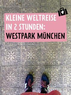 Unterwegs in München: Weltreise im Westpark « Ein Stück vom Glück