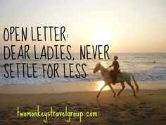 Open Letter: Ladies, Never Settle for Less