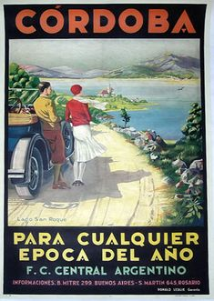 1930 Cordoba, Argentina Poster by Estudios Copnall B'Aires via Nancy Steinbock Posters Vintage Advertisements, Vintage Ads, A4 Poster, Poster Wall, Tourism Poster, Railway Posters, South America Travel, Wanderlust, Vintage Travel Posters