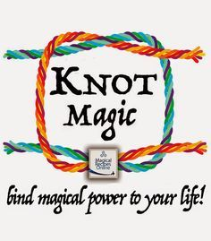 Knot Magic An ancient and powerful form of Magic