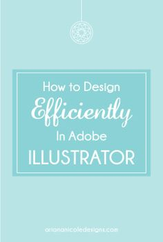 How_To_Design_Efficiently_In_Adobe_Illustrator-01-01