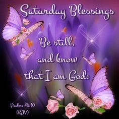 Saturday Blessings, Psalms 46:10