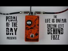 www.pedal-of-the-day.com 2017 04 12 life-is-unfair-dream-left-behind-fuzz