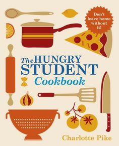 Read Book The Hungry Student Cookbook Author Charlotte Pike Banoffee Pie, Student Cookbook, Tapas, Baileys Cheesecake, Homemade Curry, Vegetarian Cookbook, University Life, Baked Beans, Student Life