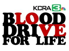 KCRA 3 blood drive for life.