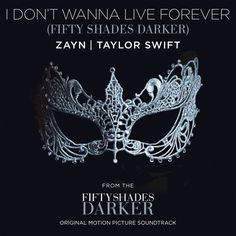 """Zayn With Taylor Swift """"I Don't Wanna Live Forever"""" From The Fifty Shades Darker Soundtrack."""