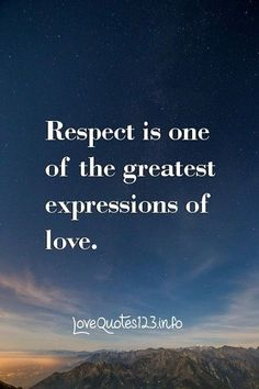 Respect is one of the greatest expressions of love. If you love him respect him, his decision and his family. Stop posting love quotes about him. Great Quotes, Quotes To Live By, Me Quotes, Inspirational Quotes, Funny Quotes, Famous Quotes, Relationship Quotes, Relationships, Respect Relationship
