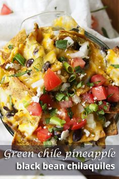 Green chile pineapple black bean chilaquiles – Serves 1