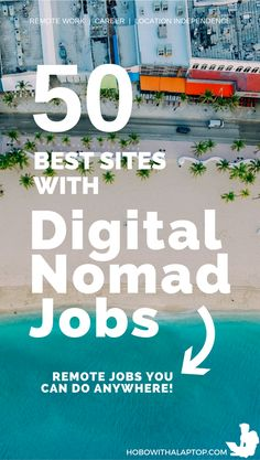 We compiled this list of 100 digital nomad job portal sites and our readers voted on the best --find out where to find the best remote jobs, keep reading.