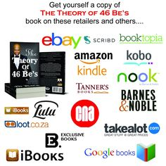 The Theory Of 46 Be's.   Thee Best motivation , inspirational and encouraging book you must have.    #lulu #amazon #kindle #kobo #nook #barners&noble #ibooks #ebay #exclusivebooks #googlebooks #ebay #scrbd #booktopia #cna #cnabooks #tannersbook #takealot #bookslive #loot #readersdigest #booksclub #theguardian #adamsbooks #media24 #iolbooks #businessbooks #reddit #bookstoread #bookstagram #bookstoread #success #leadership #management