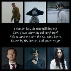 "#Sherlock  Mycroft,Sherlock & Eurus  ""I that am lost, oh, who will find me; deep down below the old beech tree? Help succour me now, the east wind blows, sixteen by six, brother, and under we go."""