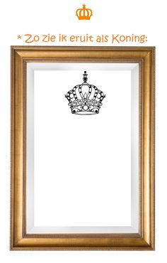 * Zo zie ik eruit als Koning! Kings Day, Button Art, Classroom Themes, Primary School, Preschool, Arts And Crafts, Teaching, Frame, Kids