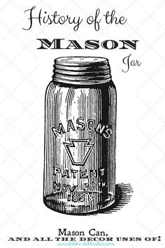 History of the mason jar and a collection of ways to use for Spring!